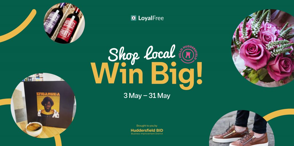 Hello Huddersfield - Shop Local - Win BIG!
